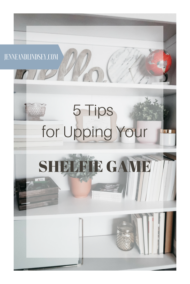 5 Tips for Upping Your Shelfie Game
